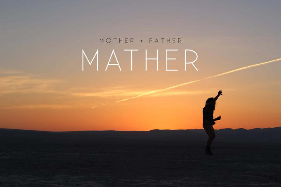 image of sunset with a silhouette and the words MOTHER + FATHER in black and MATHER larger in white text