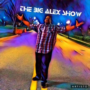 The Big Alex Show